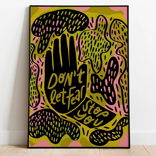 Don't Let Fear Stop You Print