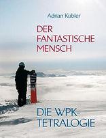 Adrian Kübler Der Fantastische Mensch