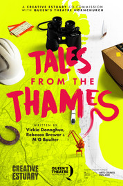 TALES FROM THE THAMES - QTH and Creative Estuary 2021