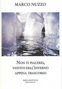 """Cover di """"Non ti piacerei, vestito dell'inverno appena trascorso"""", silloge di poesia di Marco Nuzzo"""