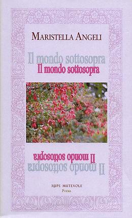 """Cover di """"Il mondo sottosopra"""", silloge di poesia di Maristella Angeli"""