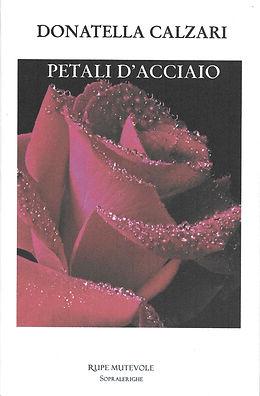 "Cover di ""Petali d'acciaio"", silloge di poesia di Donatella Calzari"