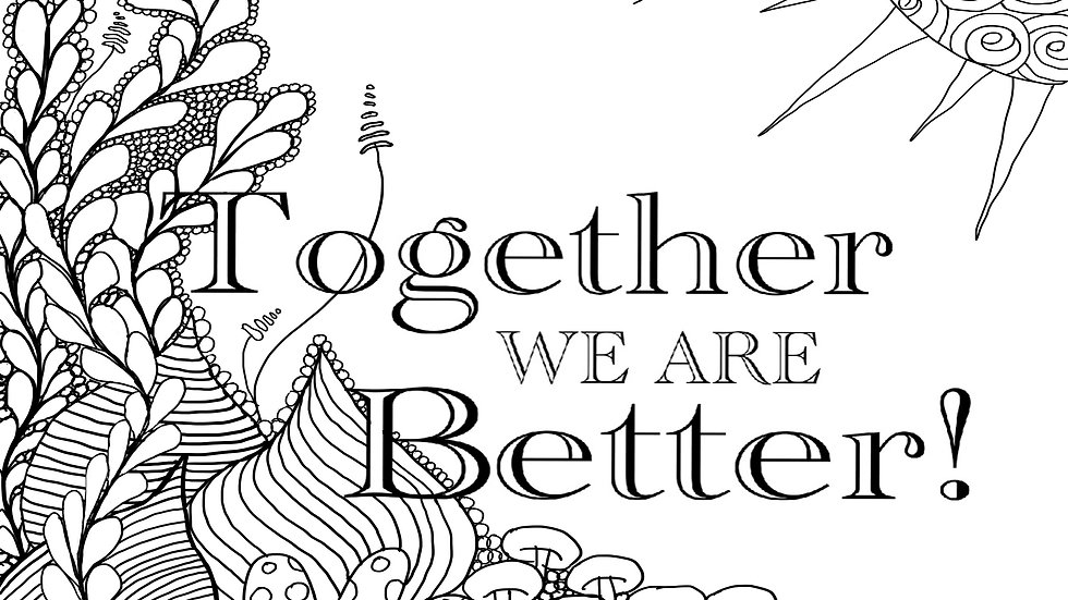 Zentangle Coloring Sheet - Together We Are Better