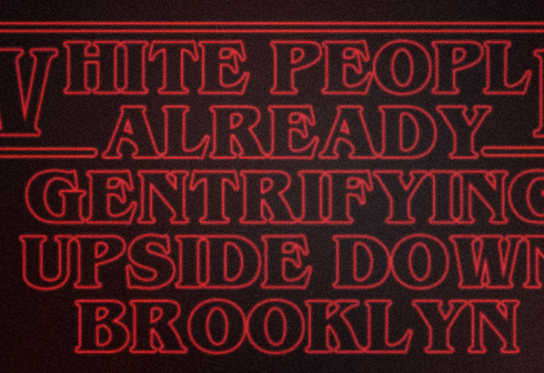Report: White People Already Gentrifying Upside Down Brooklyn
