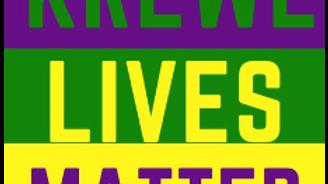 Krewe Lives Matter