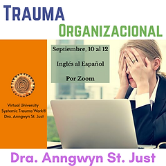 Trauma Organizacional - Seotiembre 2021 - Anngwyn St. Just.png