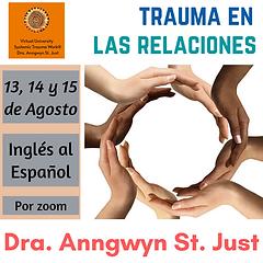 Trauma en las Relaciones - Dra. Anngwyn St. Just.png