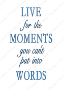 Live for the Moments