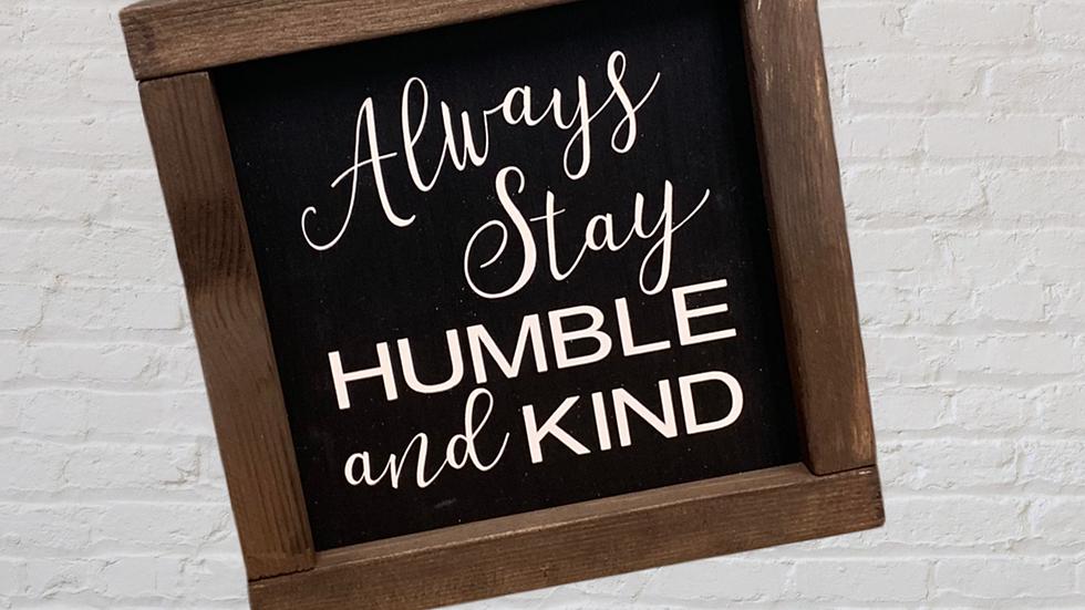 Humble & Kind 7X7 Sign
