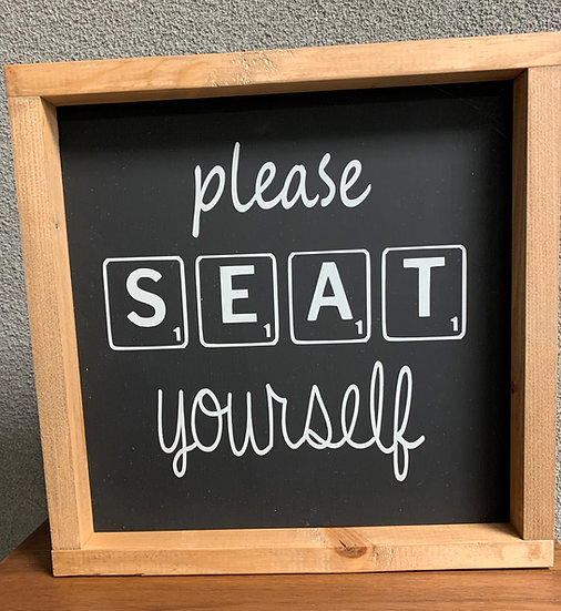 Please Seat Yourself 12x12
