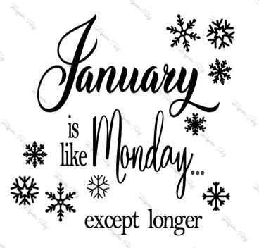 January Like Monday