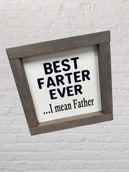 Best Farter Ever 7X7 Sign