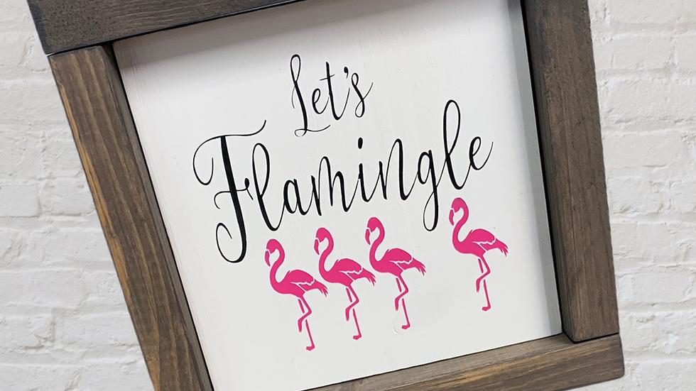 Lets Flamingle 7X7