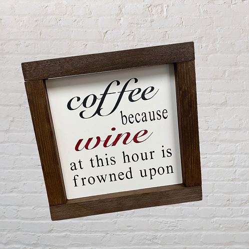 Coffee and Wine 7X7 Sign