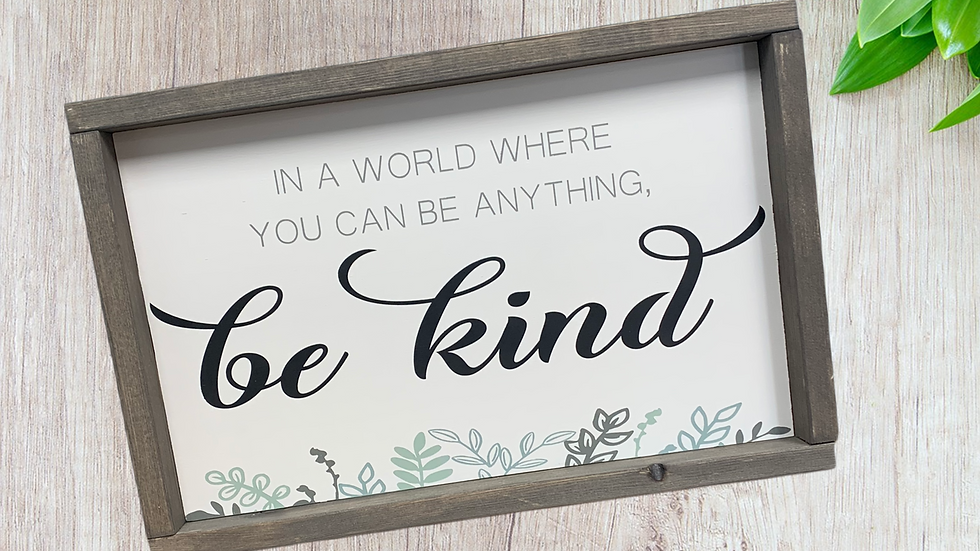 be kind 10X16
