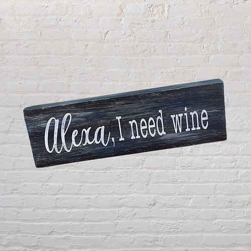 Alexa I Need Wine Mini