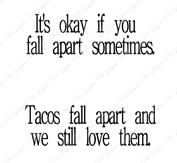 Tacos Fall Apart