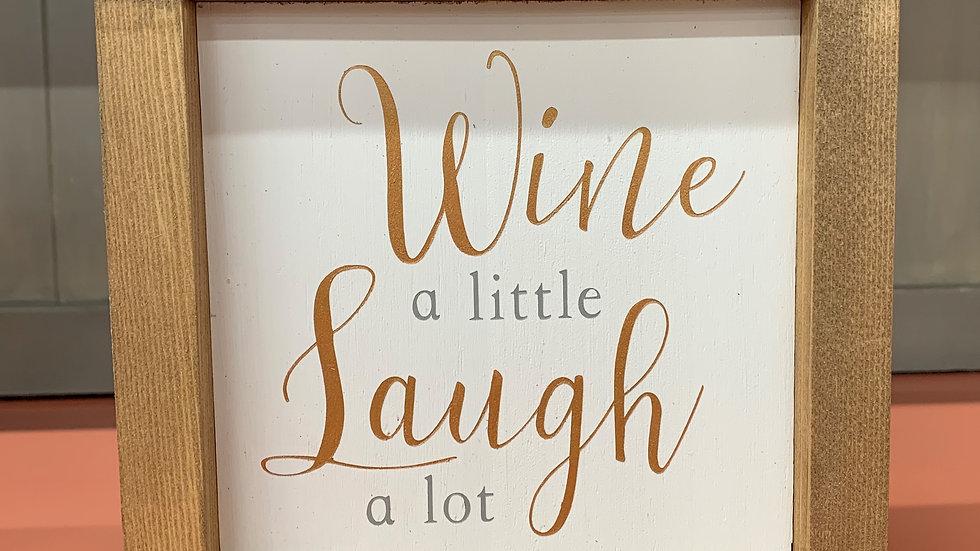Wine  a Little 7X7 Sign