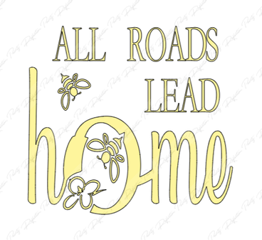 All Roads Lead Home T
