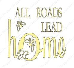 All Roads Lead Home T
