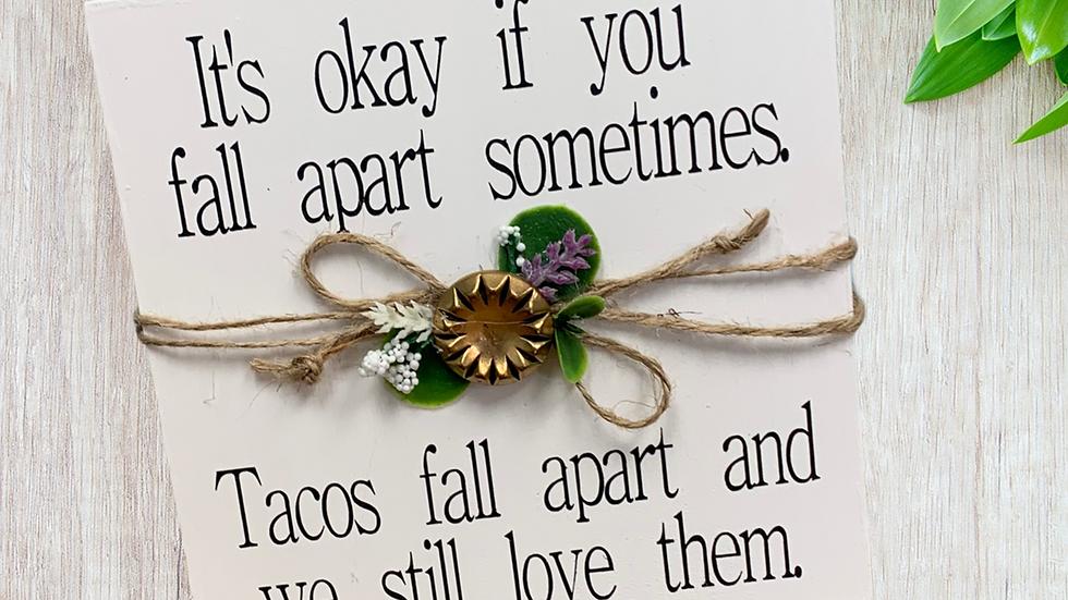 Tacos fall apart 5.5x5.5