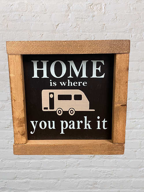 Home is where you park it 7X7