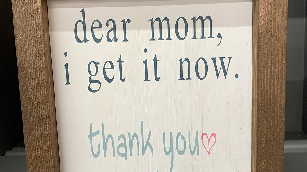 Dear Mom 7X7 Sign