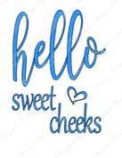 Hellow Sweet Cheeks