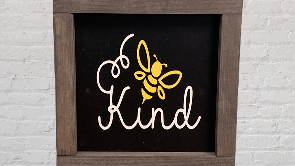 Be Kind 7X7 Sign