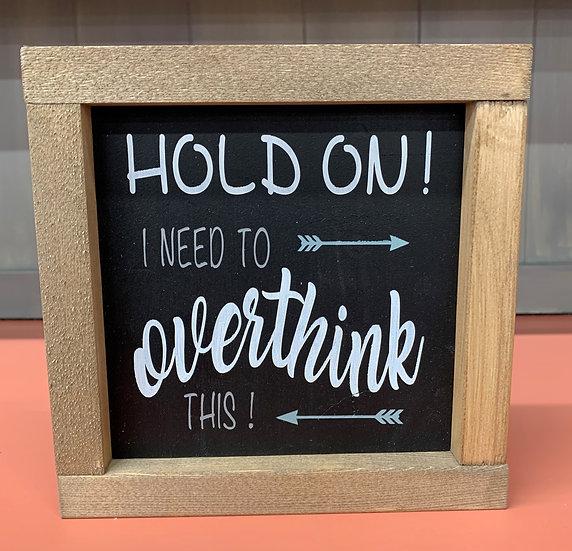 Overthink 7X7 Sign
