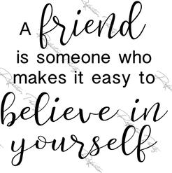 A Friend Believe