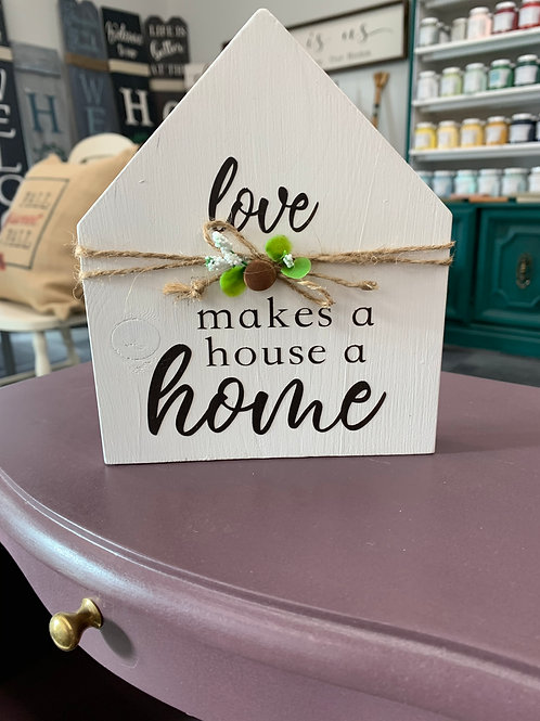 love makes a house a home with roof