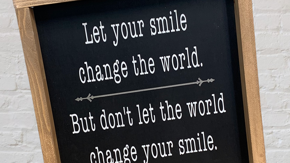 Let your smile change the world 12x12