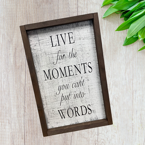 Live for the Moments 10X16