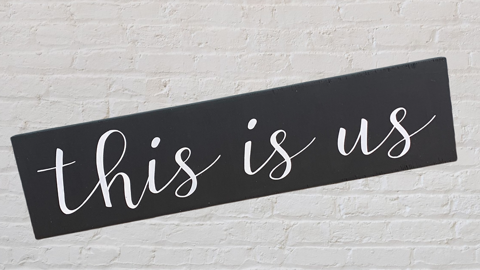 This is us 4X16 Sign