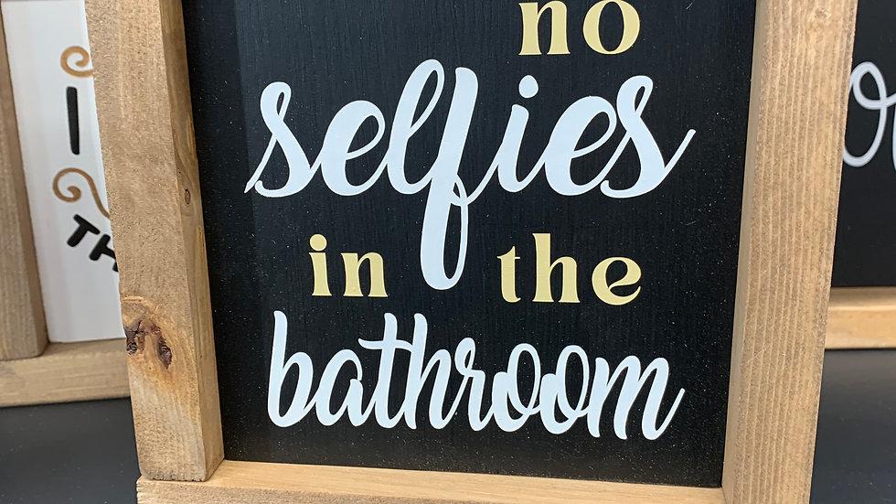 No Selfies 7X7 Sign