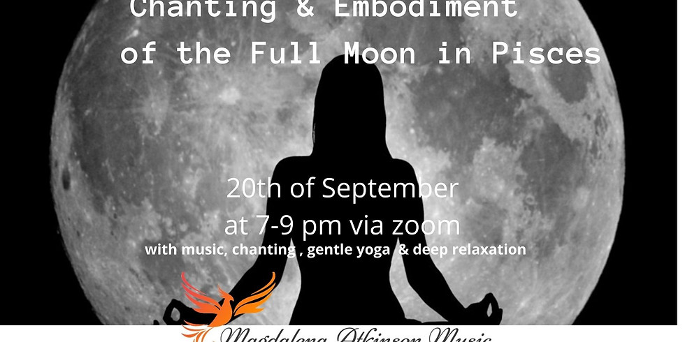 Chanting and embodiment of the Full moon in Pisces