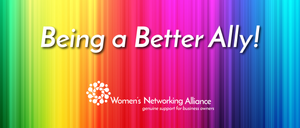 Stronger in Numbers- Beginner's Guide for Being a Better LGBTQ+ Ally , Women's Networking Alliance