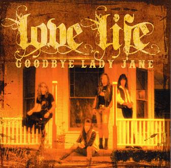 LOVE LIFE - Goodbye Lady Jane