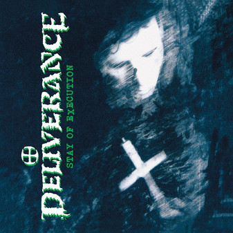 DELIVERANCE - Stay Of Execution (Limited Run Vinyl)