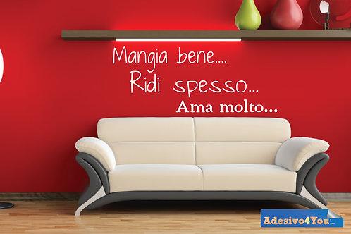 Adesivo Murale scritta  Mangia Bene... Ridi Spesso .... Ama molto...120x50 cm.