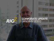 Rio2 -  Annual Corporate Update  - January 2020