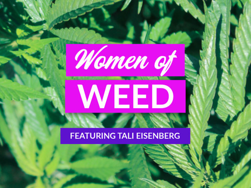 Women of Weed: Tali Eisenberg