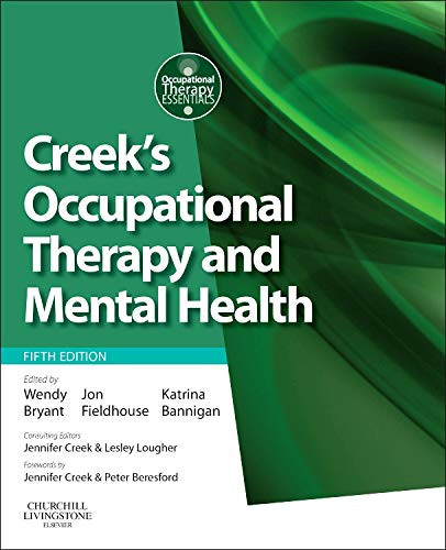 Creek's Occupational Therapy and Mental Health, Edited by Wendy Bryant