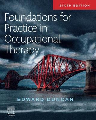 Foundations for Practice in Occupational Therapy, By Edward Duncan
