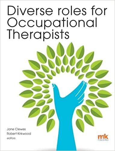 Diverse roles for Occupational Therapists, Edited by Jane Clewes and Robert Kirkwood