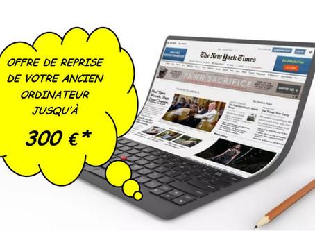 OFFRE DE REPRISE 300 €