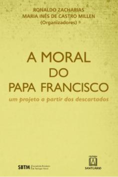 A Moral do Papa Francisco
