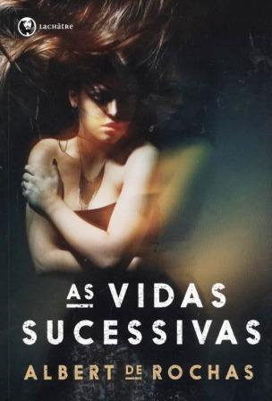 Vidas Sucessivas (As)