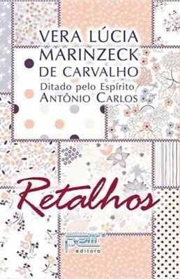 Retalhos - Vera Lúcia Marinzeck de Carvalho